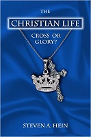 The Christian Life: Cross or Glory? Book Cover
